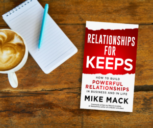 Relationships for Keeps: How to Build Powerful Relationships in Business and Life